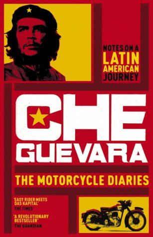 Motorcycle Diaries by Ernesto Guevara
