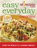 Easy Everyday Favorites: Over 320 Simple And Delicious Recipes, from Hearty Stews to Tasty Tagines