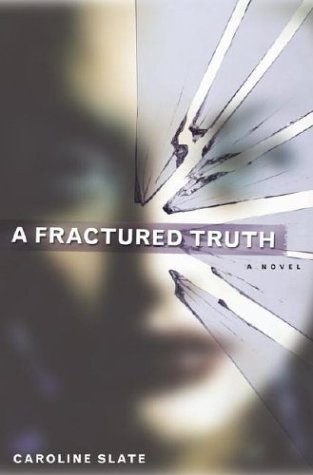 A Fractured Truth by Caroline Slate