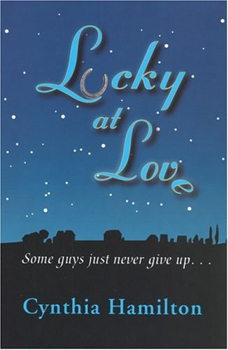 Lucky at Love by Cynthia Hamilton