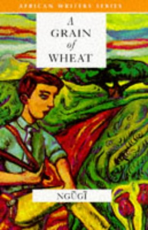 A Grain of Wheat by Ngũgĩ wa Thiong'o