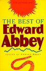 The Best of Edward Abbey by Edward Abbey