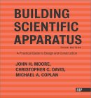 Building Scientific Apparatus by John H. Moore