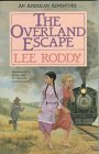The Overland Escape (An American Adventures Series, #1)