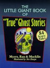 "The Little Giant Book of ""True"" Ghost Stories: 84 Scary Tales"