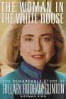 The Woman in the White House: The Remarkable Story of Hillary Rodham Clinton