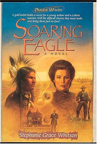 Soaring Eagle by Stephanie Grace Whitson