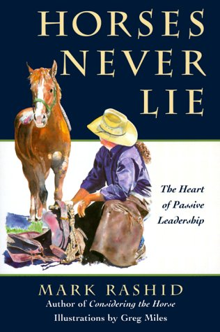 Horses Never Lie by Mark Rashid