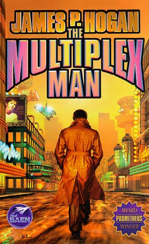 The Multiplex Man by James P. Hogan