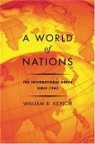 A World of Nations: The International Order Since 1945