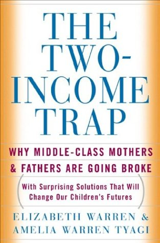 The Two Income Trap by Elizabeth Warren