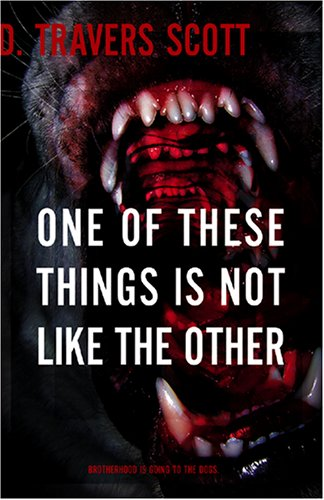 One of These Things Is Not Like the Other by D.Travers Scott