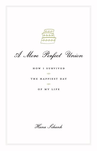 A More Perfect Union by Hana Schank