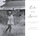 Echo of the Spirit: A Photographers Journey