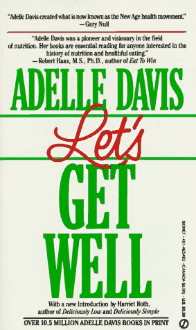 Let's Get Well by Adelle Davis