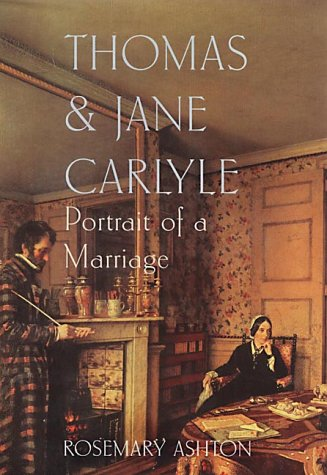 Thomas & Jane Carlyle by Rosemary Ashton