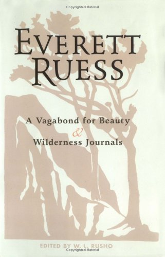 Everett Ruess: Vagabond/Journals: A Vagabond for Beauty/ Wilderness Journals Combination Edition