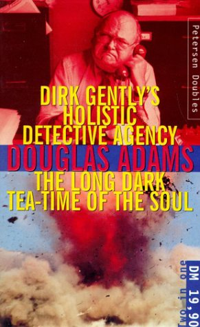 Dirk Gently's Holistic Detective Agency / The Long Dark Tea-time of the Soul (Dirk Gently, #1-2)