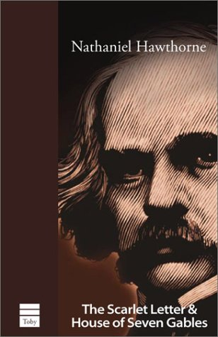 The Scarlet Letter & the House of the Seven Gables by Nathaniel Hawthorne