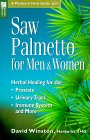 Saw Palmetto For Men & Women:  Herbal Healing For The Prostate, Urinary Tract, Immune System And More (Medicinal Herb Guide)