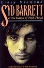 "Crazy Diamond: Syd Barrett and the Dawn of ""Pink Floyd"""