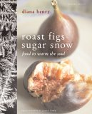 Roast Figs, Sugar Snow (Mitchell Beazley Food S.)