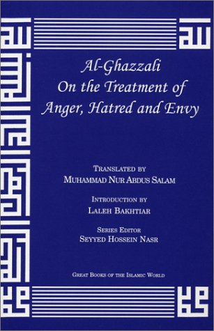 Al-Ghazzali on the Treatment of Anger, Hatred and Envy by Mohammed al-Ghazali