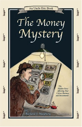 The Money Mystery: The Hidden Force Affecting Your Career, Business, and Investments