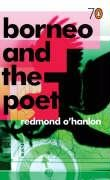 Borneo and the Poet by Redmond O'Hanlon