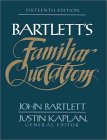 Bartlett's Familiar Quotations  by John Bartlett