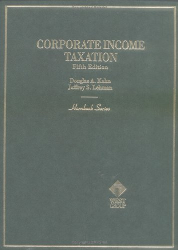 Kahn and Lehman's Hornbook on Corporate Income Taxation, 5th Edition (Hornbook Series)