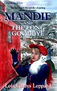 Mandie and the Long Goodbye by Lois Gladys Leppard
