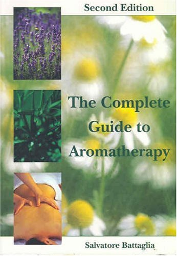 The Complete Guide To Aromatherapy by Salvatore Battaglia