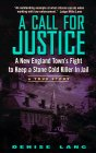 A Call for Justice: A New England Town's Fight To Keep A Stone Cold Killer In Jail