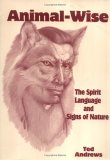 Animal-Wise: The Spirit Language and Signs of Nature