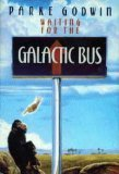 Waiting for the Galactic Bus by Parke Godwin
