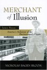 MERCHANT OF ILLUSION: JAMES ROUSE, AMERICA'S SALESMAN OF THE BUSINESSMAN'S UTOPIA