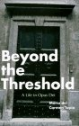 Beyond The Threshold: A Life In Opus Dei