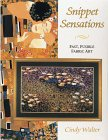 Snippet Sensations: Fast, Fusible Fabric Art For Quilted Or Framed Projects