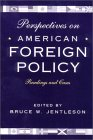 Perspectives on American Foreign Policy: Readings and Cases to Accompany American Foreign Policy
