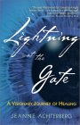 Lightning at the Gate: A Visionary Journey of Healing