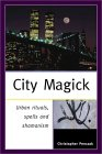 City Magick: Urban Rituals, Spells, and Shamanism