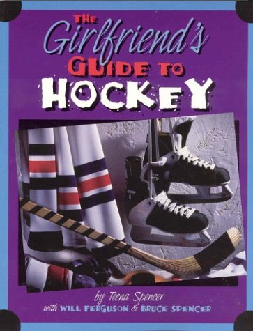 The Girlfriend's Guide to Hockey