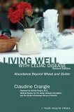 Living Well With Celiac Disease: Abundance Beyond Wheat Or Gluten