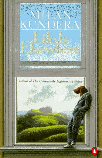 Life Is Elsewhere by Milan Kundera