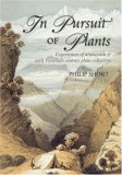 In Pursuit of Plants: Experiences of Nineteenth and Early Twentieth Century Plant Collectors