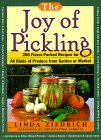 The Joy of Pickling: 200 Flavor-Packed Recipes for Vegetables for All Kinds of Produce from Garden or Market by Linda Ziedrich