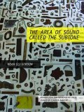 The Area of Sound Called the Subtone by Noah Eli Gordon
