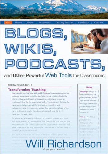 Blogs, Wikis, Podcasts, and Other Powerful Web Tools for Clas... by Will Richardson