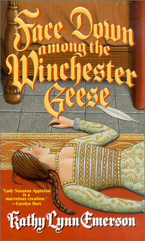 Face Down Among the Winchester Geese by Kathy Lynn Emerson